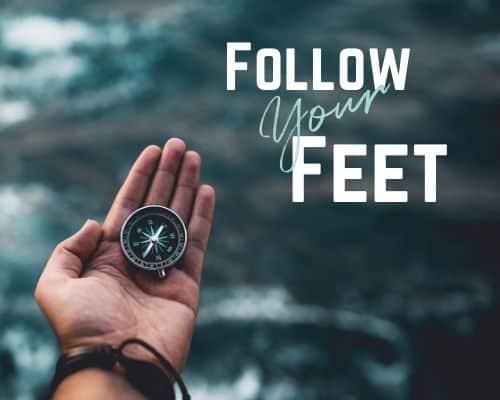 Follow Your Feet